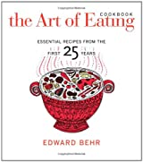 The Art of Eating Cookbook - Essential Recipes from the First 25 Years