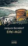 Eifel-Müll: Kriminalroman (Grafitäter und Grafitote) -