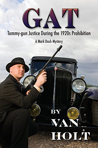 GAT: Tommy-gun Justice During the 1920s Prohibition
