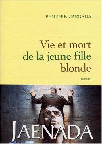Vie et mort de la jeune fille blonde par Philippe Jaenada
