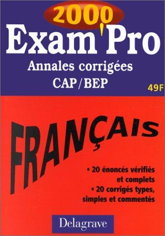 Exam'pro 2000 : annales corrigées français, CAP/BEP