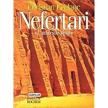 """NEFERTARI, """" L'AIMEE-DE-MOUT """". Epouses, filles et fils de Ramsès II"""