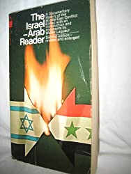 The Israel - Arab Reader: A Documentary History of the Middle East Conflict