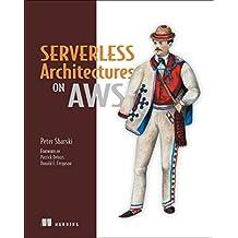 Serverless Architectures on AWS