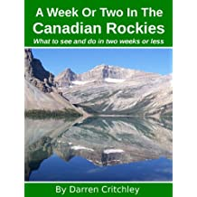 A Week Or Two In The Canadian Rockies