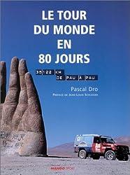 Le Tour du monde en 80 jours : 35 122 km de Pau à Pau