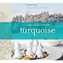 Turquoise: A Chef's Journey Through Turkey by Greg Malouf (2011-11-01)