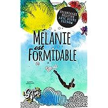 Mélanie est formidable: Coloriages positifs avec votre prénom