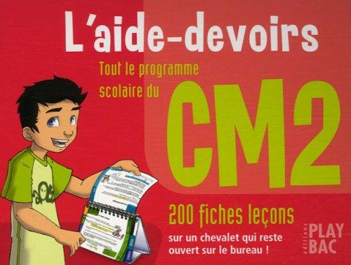 L'aide-devoir CM2 : Toute le programme scolaire, 200 fiches leçons
