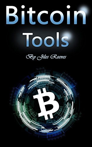 Bitcoin Tools: Hacking and Trading Your Way to More Money (English Edition)