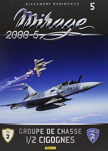 Mirage 2000-5 : Tome 5, Groupe de chasse 1/2 cigognes