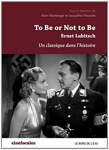 To be or not to be, Ernst Lubitsch : Un classique dans l'histoire