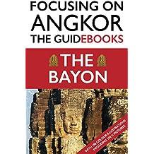 Focusing on Angkor: the Bayon (English Edition)