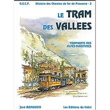 Histoire des chemins de fer de Provence : Volume 3, Le tram des vallées : tramways des Alpes-Maritimes