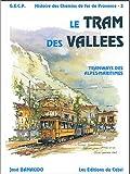 Histoire des chemins de fer de Provence - Volume 3, Le tram des vallées : tramways des Alpes-Maritimes