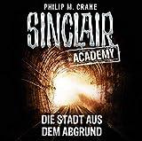 Sinclair Academy - Folge 03: Die Stadt aus dem Abgrund. (Die neuen Geisterjäger, Band 3)