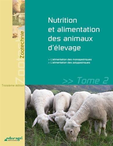 Nutrition et alimentation des animaux d'élevage : Tome 2
