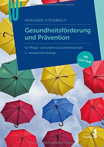 Gesundheitsförderung: Ein Lehrbuch für Pflege- und Gesundheitsberufe