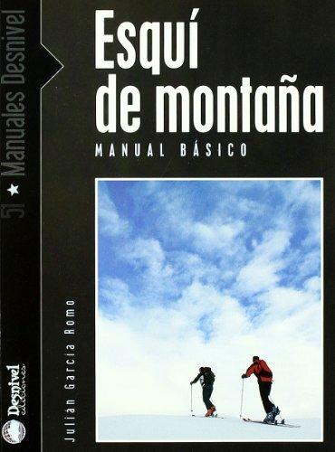 Esqui de montaña - manual basico (Manuales Desnivel) por Julian Garcia Romo