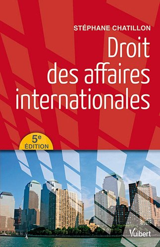 Droit des affaires internationales par Stéphane Chatillon