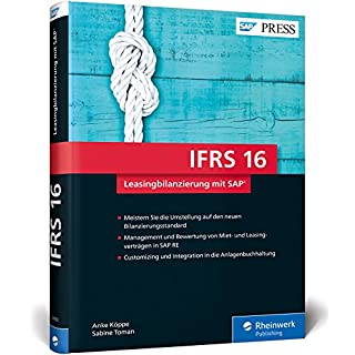 IFRS 16 - Leasingbilanzierung mit SAP: Buchung und Bewertung nach HGB, IFRS und US-GAAP ASC 842 (SAP PRESS)