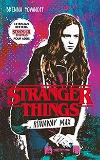 Stranger Things - Runaway Max par Brenna Yovanoff