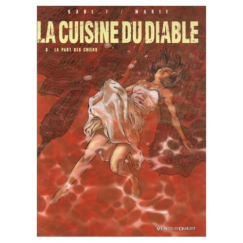 La cuisine du Diable, Tome 3 : La Part des chiens