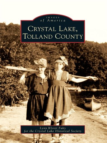 Crystal Lake, Tolland County (Images of America (Arcadia Publishing))