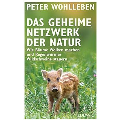 PDF] Das geheime Netzwerk der Natur: Wie Bäume Wolken machen und ...