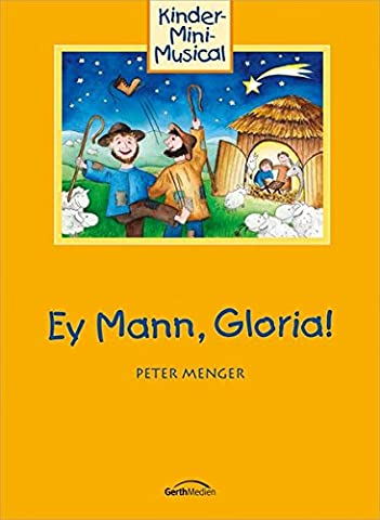 Ey Mann, Gloria! (Arbeitsheft): Kinder-Mini-Musical