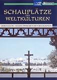 Schauplätze der Weltkulturen - Jerusalem