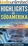 Highlights in Südamerika