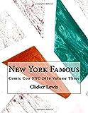 New York Famous: Comic Con NYC 2016 Volume Three