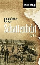Schattenlicht: Biografischer Roman Teil 1