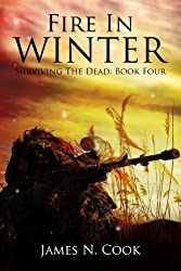 Fire In Winter (Surviving the Dead Book 4) (English Edition)
