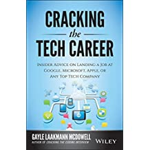 Cracking the Tech Career: Insider Advice on Landing a Job at Google, Microsoft, Apple, or any Top Tech Company by Gayle Laakmann McDowell (2014-09-15)