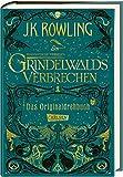 Phantastische Tierwesen: Grindelwalds Verbrechen (Das Originaldrehbuch) (Phantastische Tierwesen und wo sie zu finden sind: Die Originaldrehbücher)