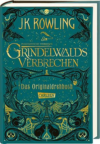 Phantastische Tierwesen: Grindelwalds Verbrechen (Das Originaldrehbuch) (Phantastische Tierwesen und wo sie zu finden sind: Die Originaldrehbücher) -