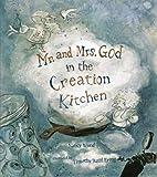 Mr & Mrs God In The Creation Kitchen