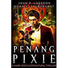 Penang Pixie: A Mark Vedis Supernatural Thriller Book 3 (Southeast Asia Paranormal Police Department) (English Edition)