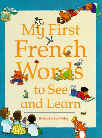 My First French Words to See and Learn par Neil Morris