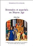 Telecharger Livres Monnaies et marches au Moyen age (PDF,EPUB,MOBI) gratuits en Francaise