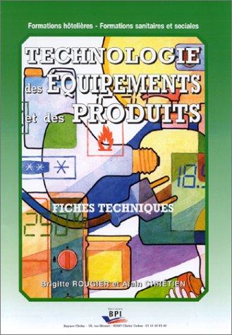 Technologie des équipements et des produits. 48 fiches techniques