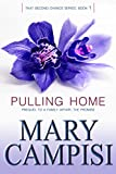 Pulling Home (That Second Chance, Book 1) by Mary Campisi