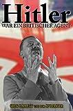 Hitler war ein Britischer Agent (True Crime Solving History Series) - Greg Hallett