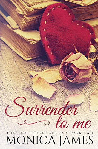 Surrender to Me (I Surrender Series Book 2)