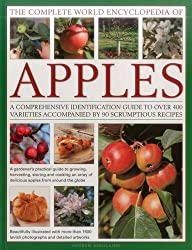 The Complete World Encyclopedia of Apples: A Comprehensive Identification Guide To Over 400 Varieties Accompanied By 95 Scrumptious Recipes by Andrew Mikolajski (2016-01-07)