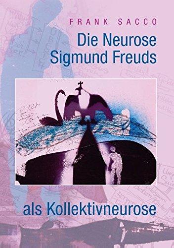 Die Neurose Sigmund Freuds als Kollektivneurose