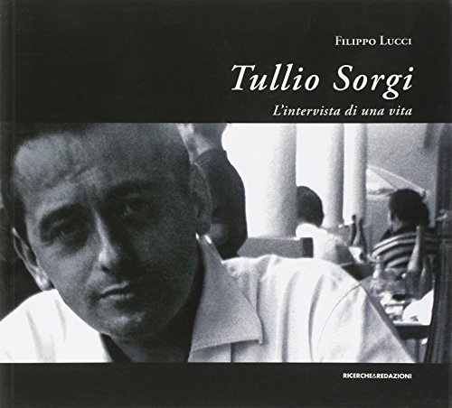 Tullio Sorgi. L'intervista di una vita