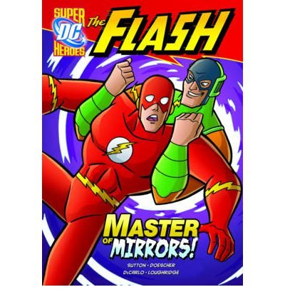 [{ The Flash: Master of Mirrors![ THE FLASH: MASTER OF MIRRORS! ] By Sutton, Laurie ( Author )Aug-01-2011 Hardcover By Sutton, Laurie ( Author ) Jul - 01- 2011 ( Hardcover ) } ]